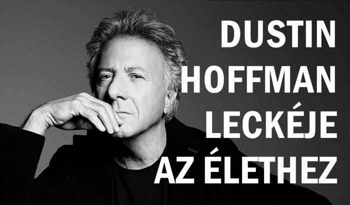 Dustin Hoffman leckéje az élethez