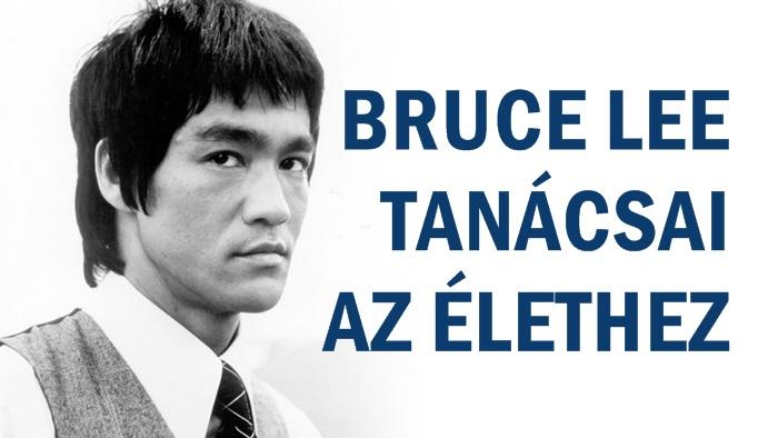 Bruce Lee tanácsai az élethez!