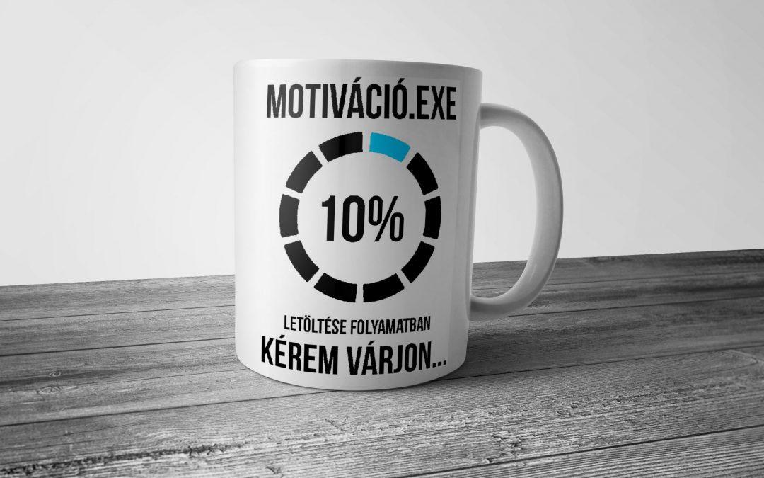 Motivációs kisokos: 5 lépéses módszer, a hatékony önmotiválás jegyében